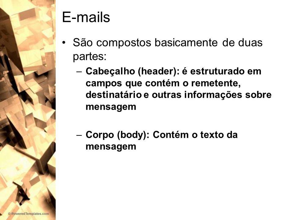 E-mails São compostos basicamente de duas partes: