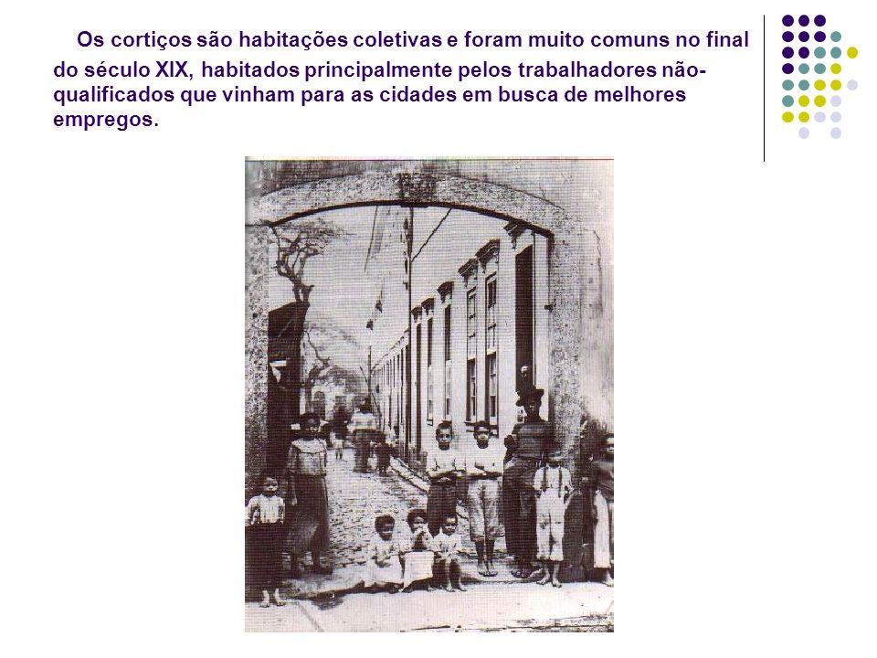 Os cortiços são habitações coletivas e foram muito comuns no final do século XIX, habitados principalmente pelos trabalhadores não-qualificados que vinham para as cidades em busca de melhores empregos.