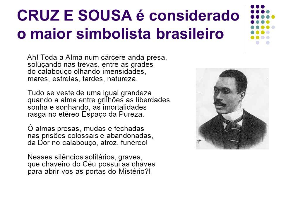 CRUZ E SOUSA é considerado o maior simbolista brasileiro