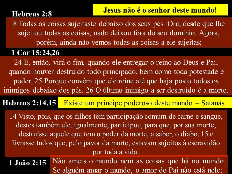 Jesus não é o senhor deste mundo!