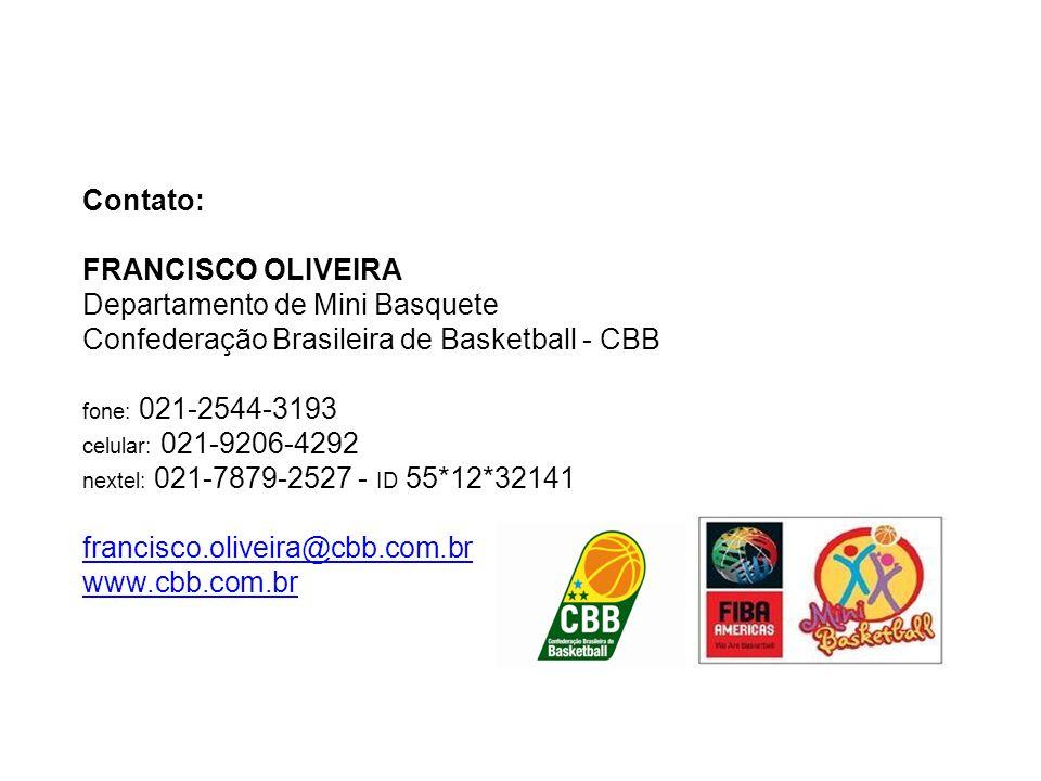 Contato:FRANCISCO OLIVEIRA. Departamento de Mini Basquete. Confederação Brasileira de Basketball - CBB.