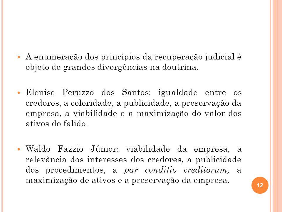 A enumeração dos princípios da recuperação judicial é objeto de grandes divergências na doutrina.