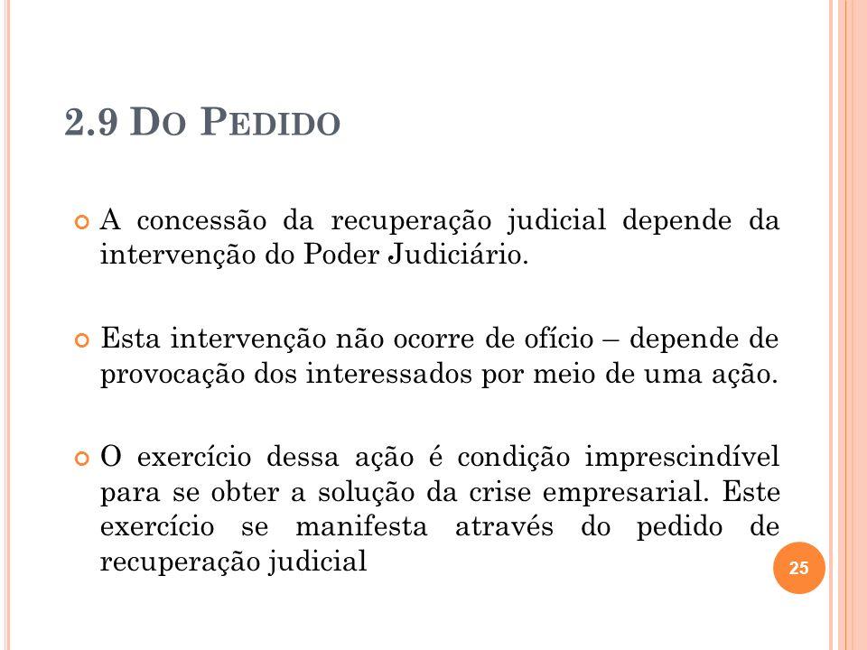 2.9 Do Pedido A concessão da recuperação judicial depende da intervenção do Poder Judiciário.