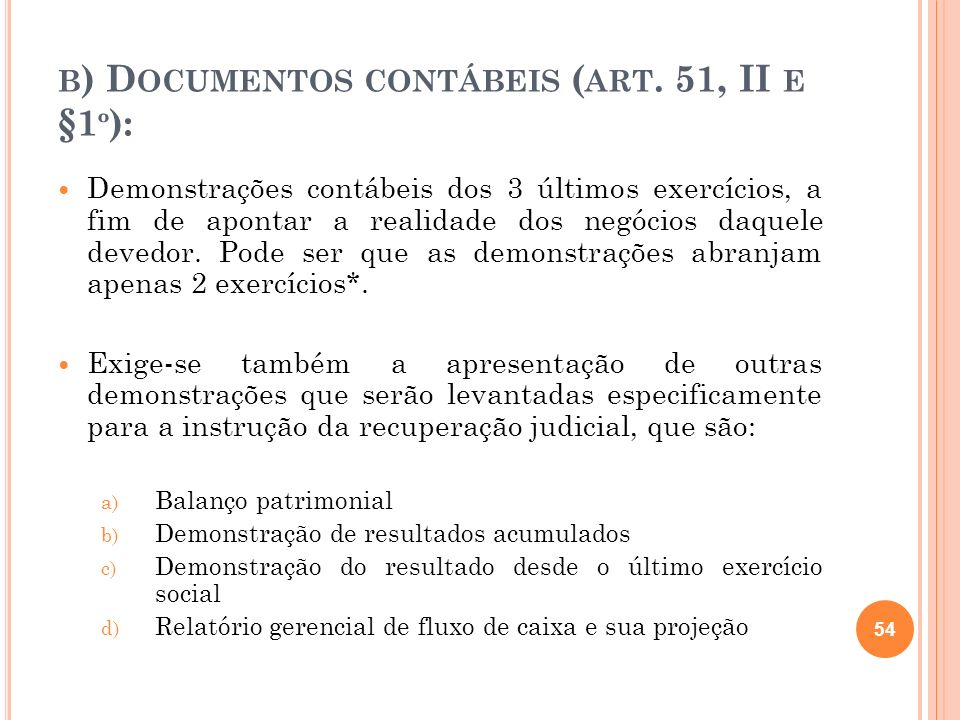 b) Documentos contábeis (art. 51, II e §1º):
