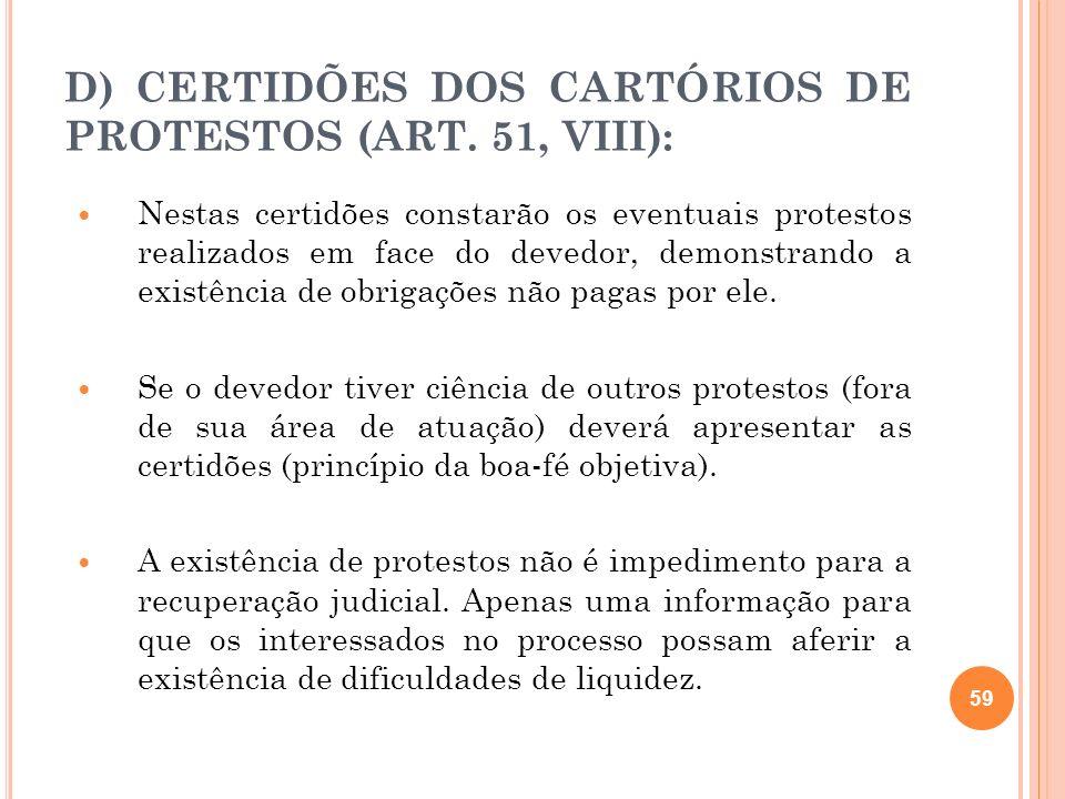 D) CERTIDÕES DOS CARTÓRIOS DE PROTESTOS (ART. 51, VIII):