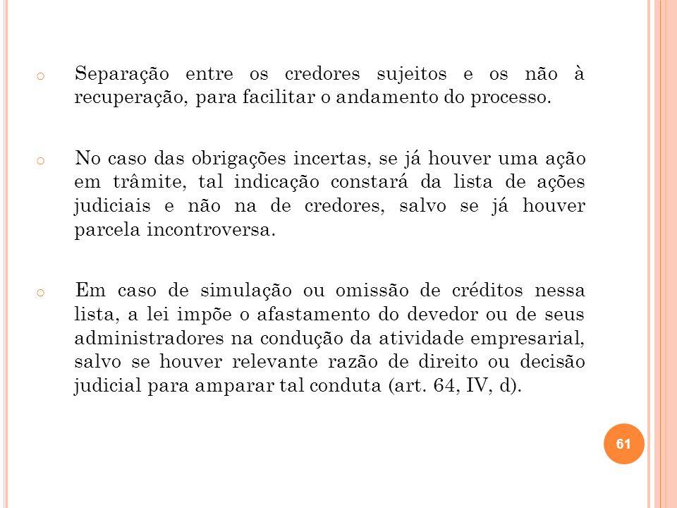 Separação entre os credores sujeitos e os não à recuperação, para facilitar o andamento do processo.