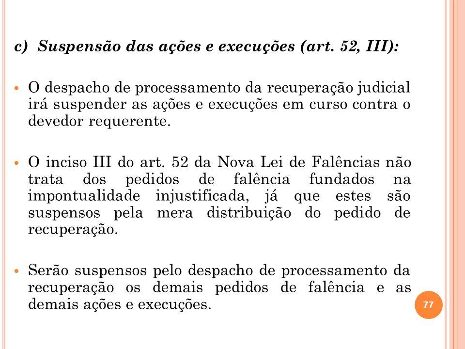 c) Suspensão das ações e execuções (art. 52, III):