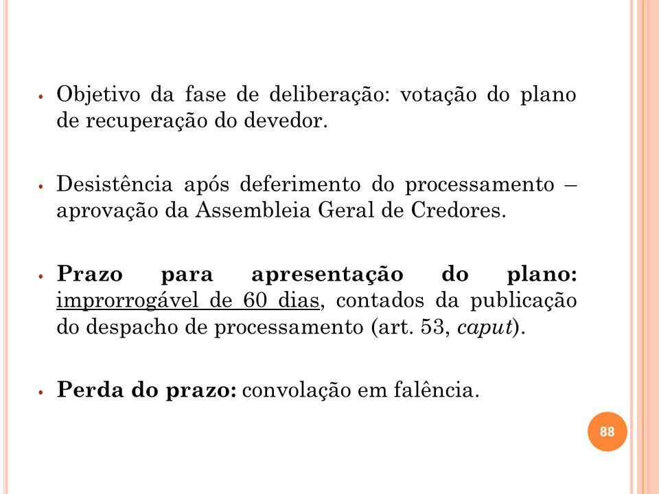 Objetivo da fase de deliberação: votação do plano de recuperação do devedor.