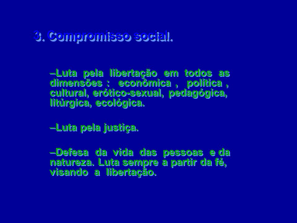 3. Compromisso social.