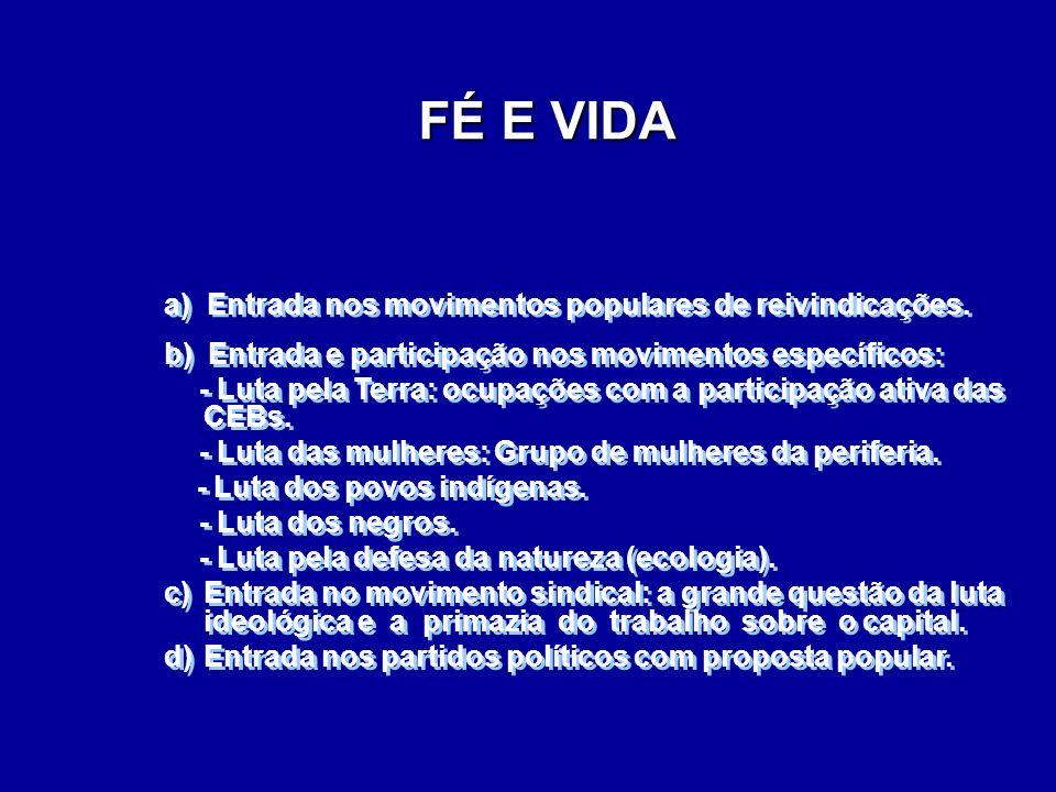 FÉ E VIDA Entrada nos movimentos populares de reivindicações.