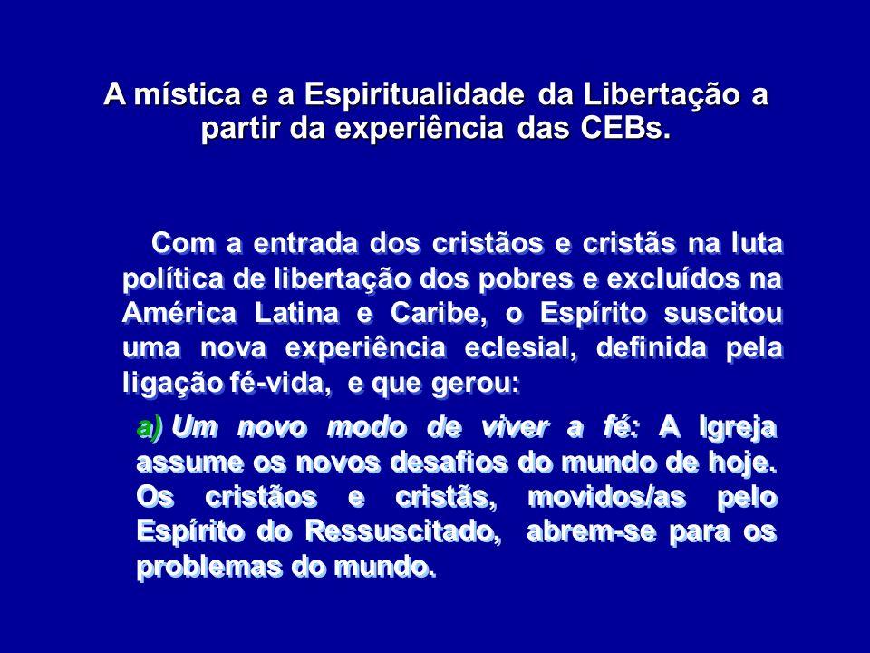 A mística e a Espiritualidade da Libertação a partir da experiência das CEBs.
