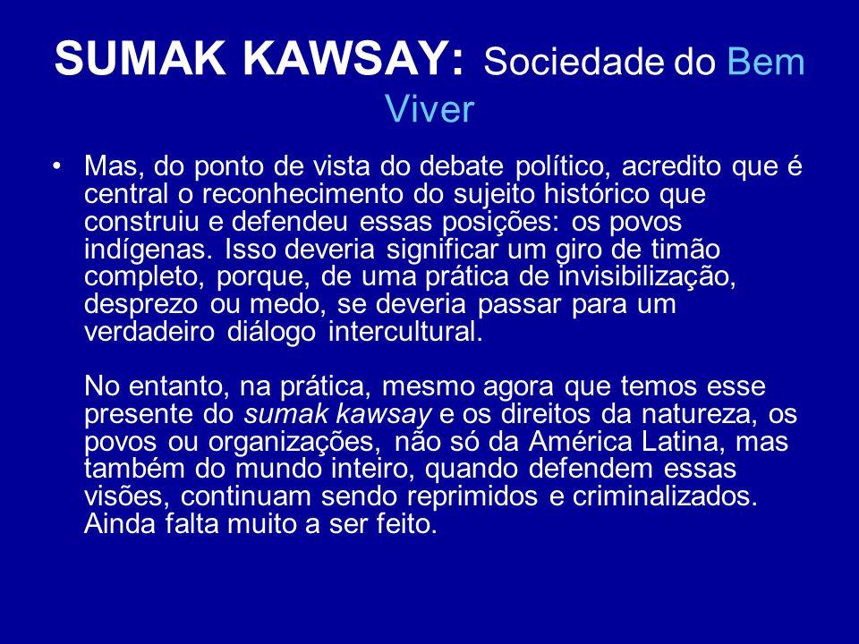SUMAK KAWSAY: Sociedade do Bem Viver