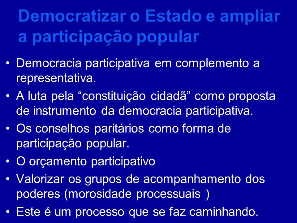 Democratizar o Estado e ampliar a participação popular