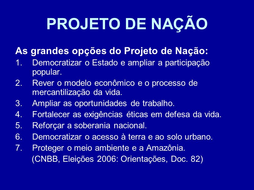 PROJETO DE NAÇÃO As grandes opções do Projeto de Nação: