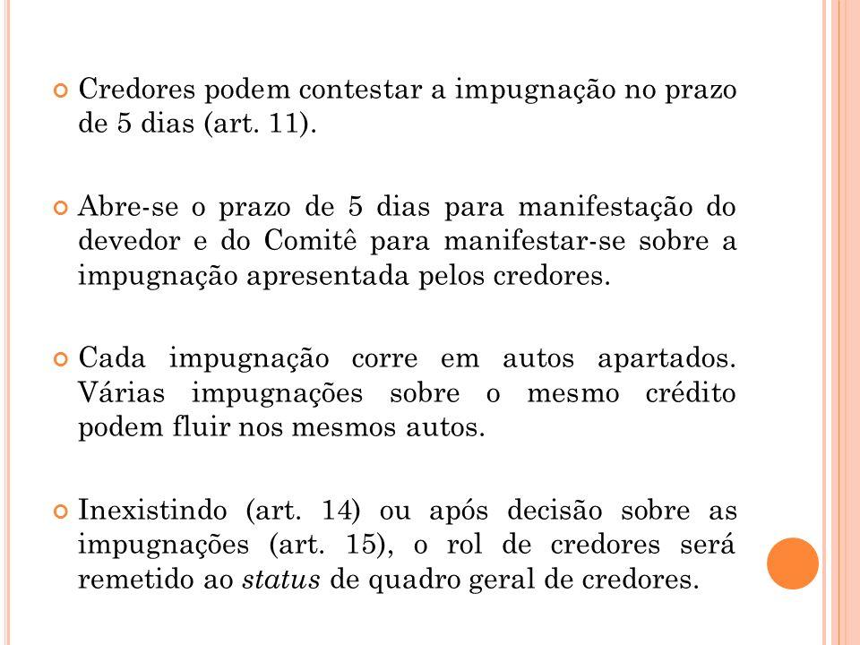 Credores podem contestar a impugnação no prazo de 5 dias (art. 11).