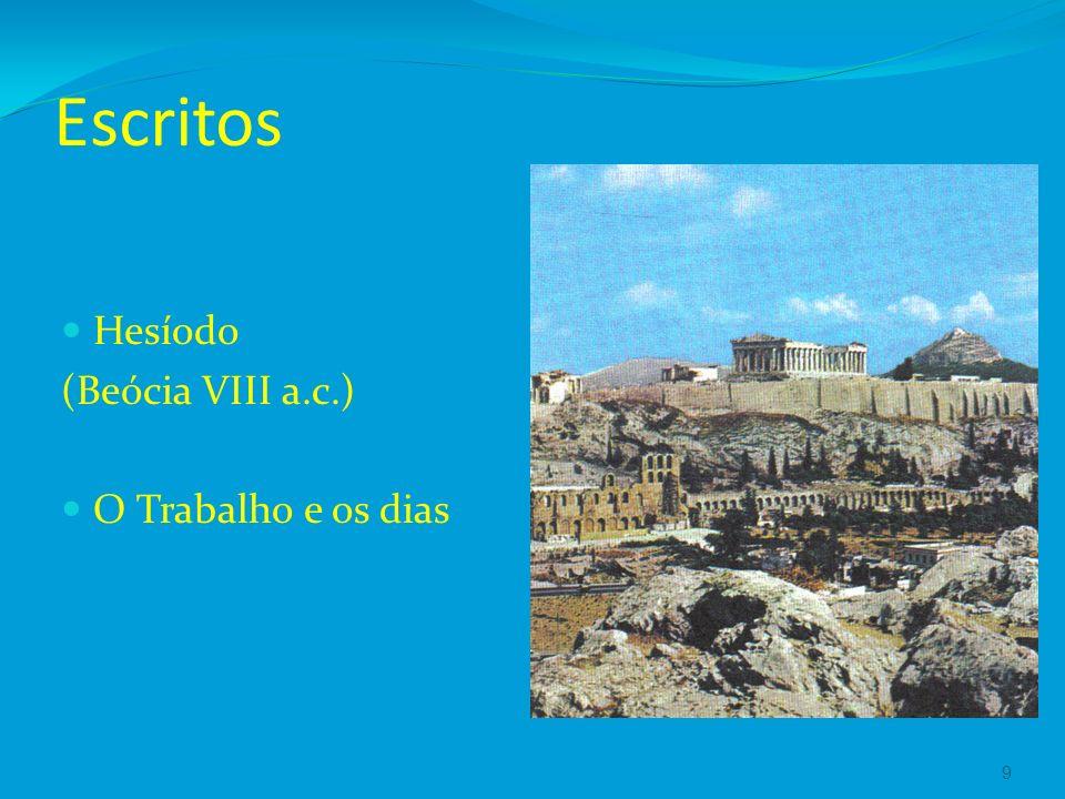 Escritos Hesíodo (Beócia VIII a.c.) O Trabalho e os dias