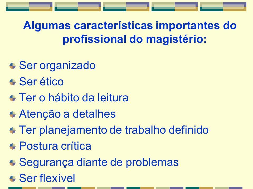 Algumas características importantes do profissional do magistério:
