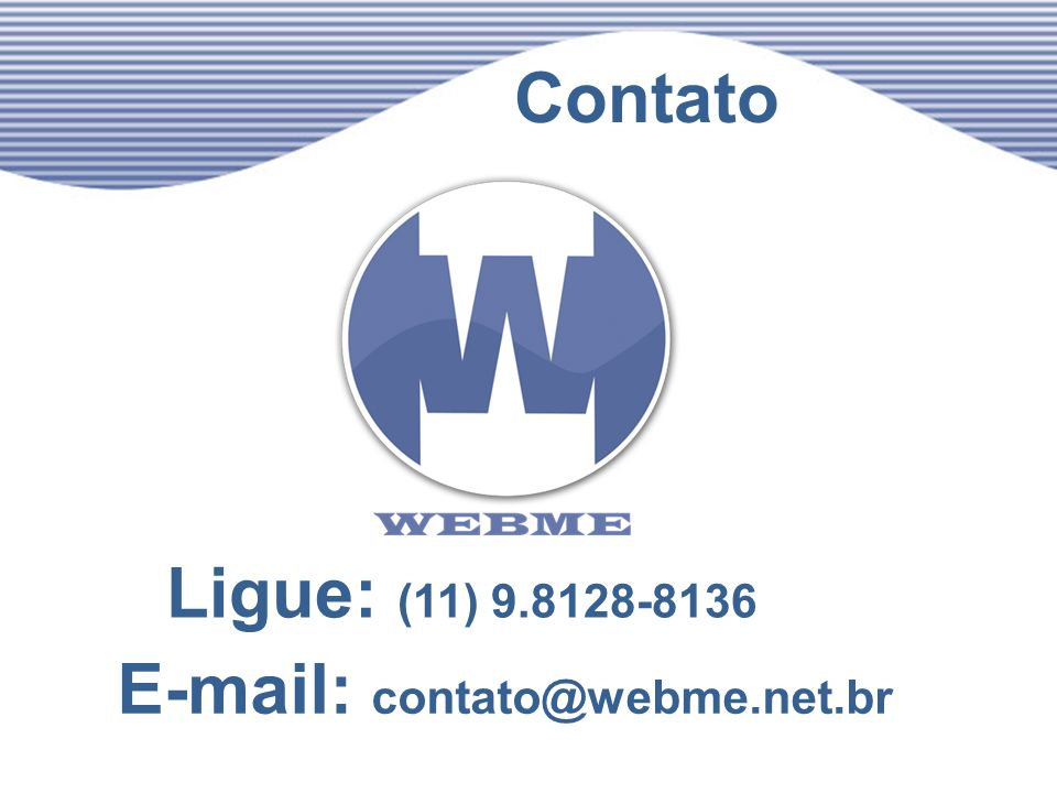 E-mail: contato@webme.net.br