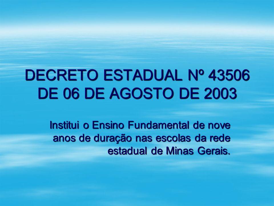 DECRETO ESTADUAL Nº 43506 DE 06 DE AGOSTO DE 2003