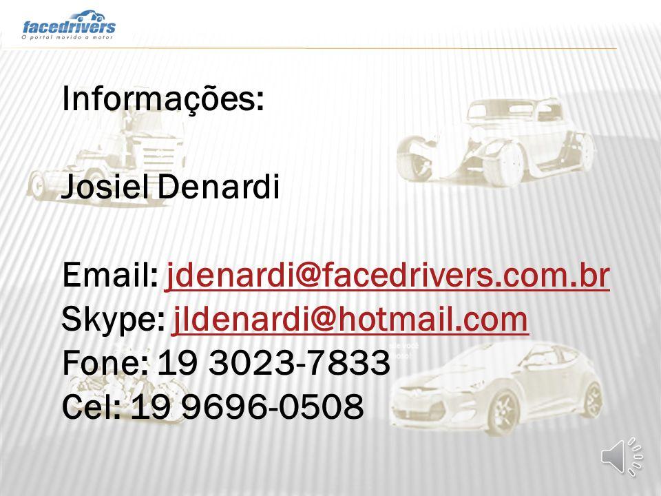 Informações: Josiel Denardi. Email: jdenardi@facedrivers.com.br. Skype: jldenardi@hotmail.com. Fone: 19 3023-7833.
