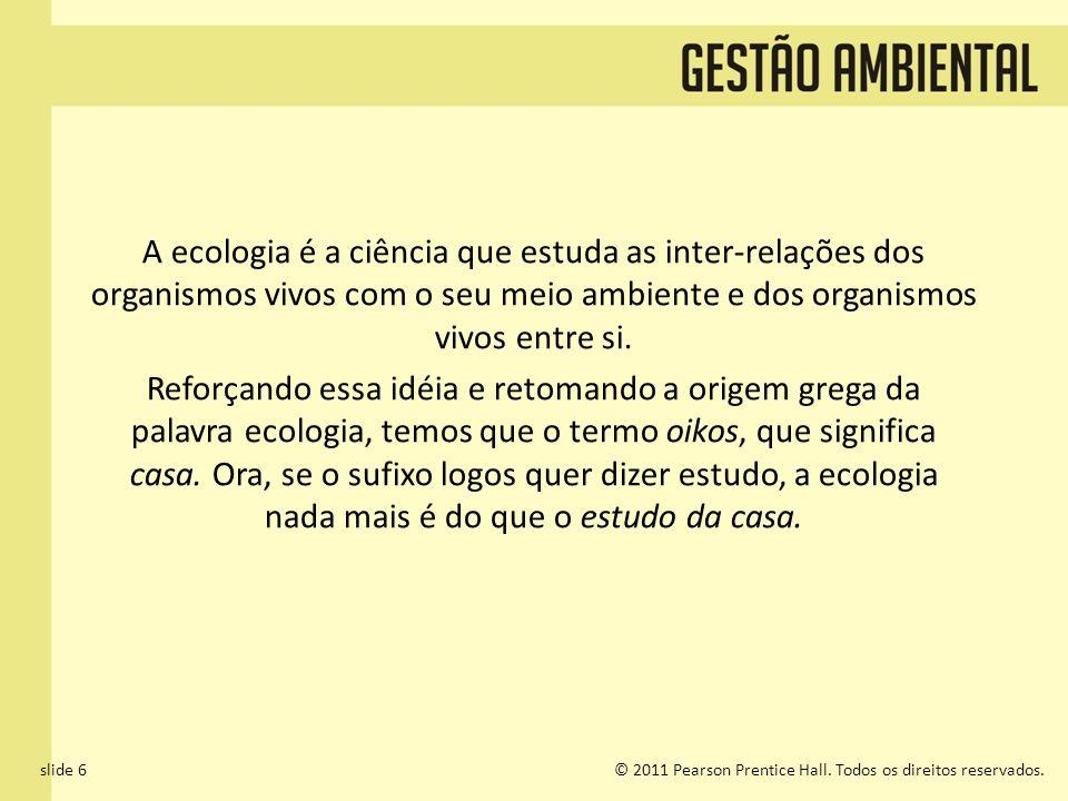 A ecologia é a ciência que estuda as inter-relações dos organismos vivos com o seu meio ambiente e dos organismos vivos entre si.