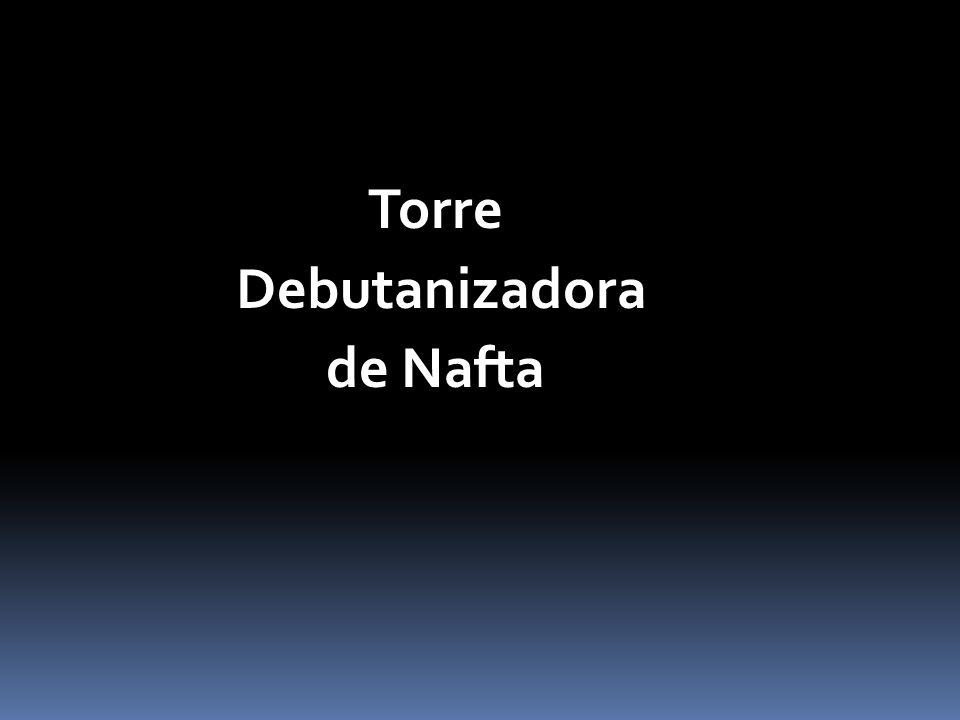 Torre Debutanizadora de Nafta