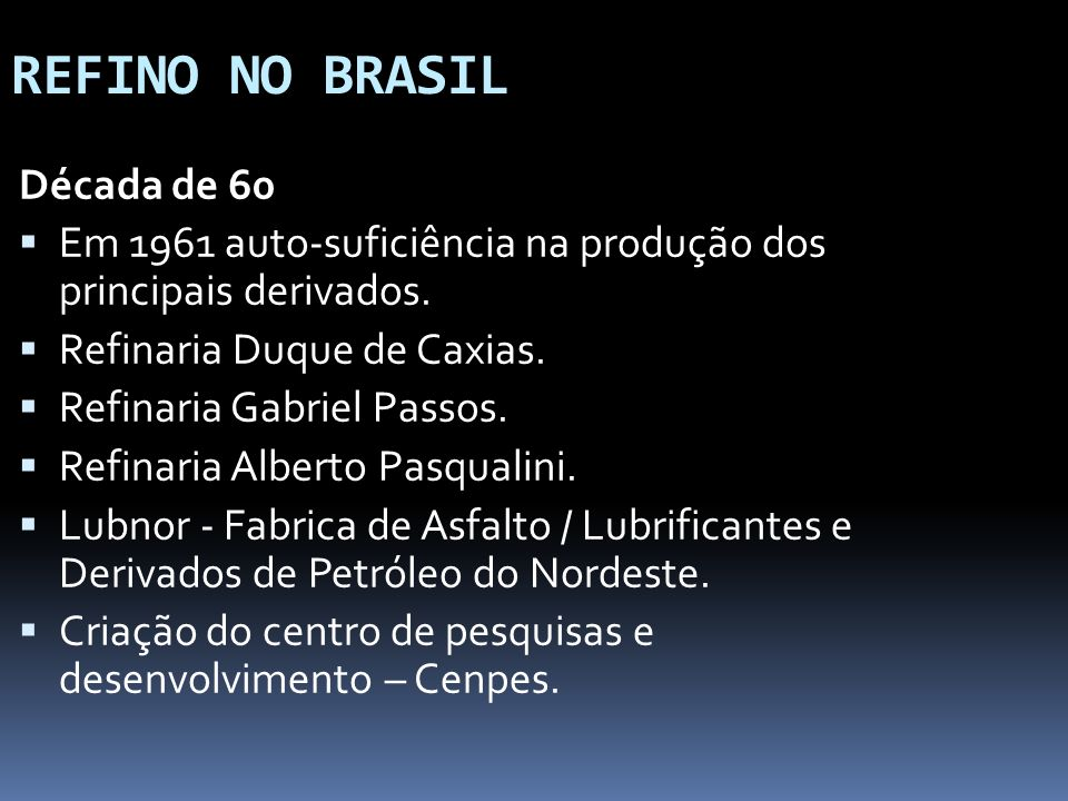 REFINO NO BRASIL Década de 60