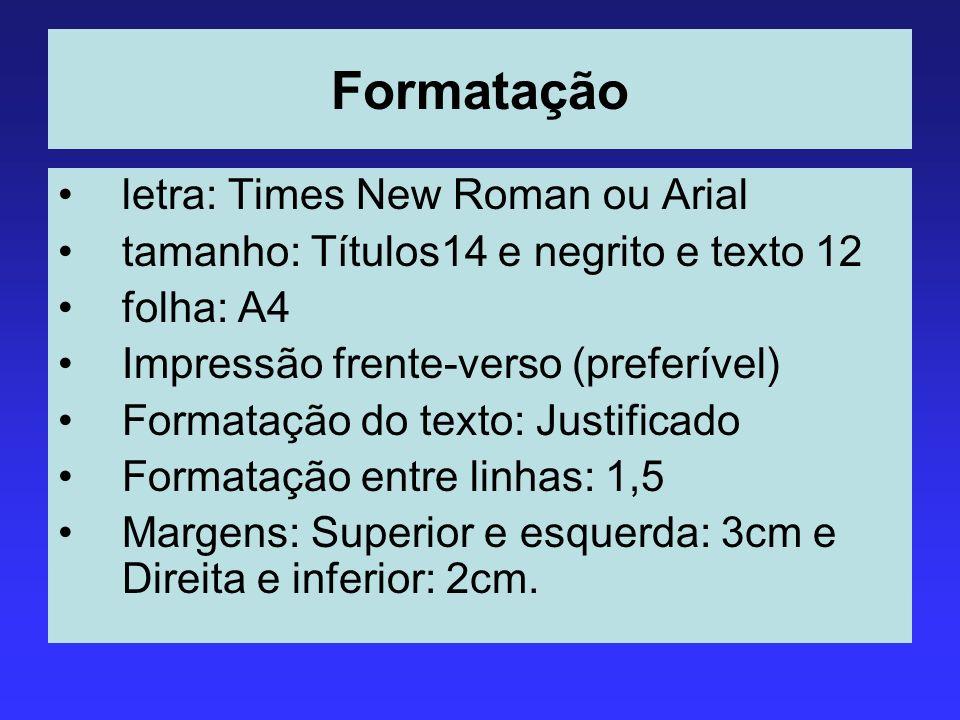 Formatação letra: Times New Roman ou Arial