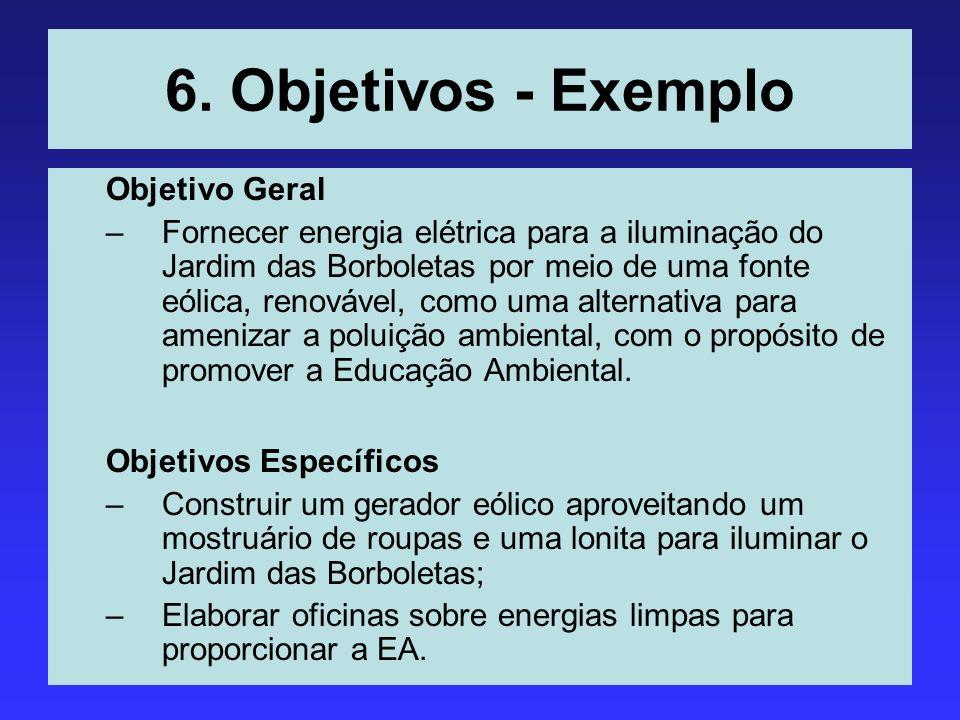 6. Objetivos - Exemplo Objetivo Geral