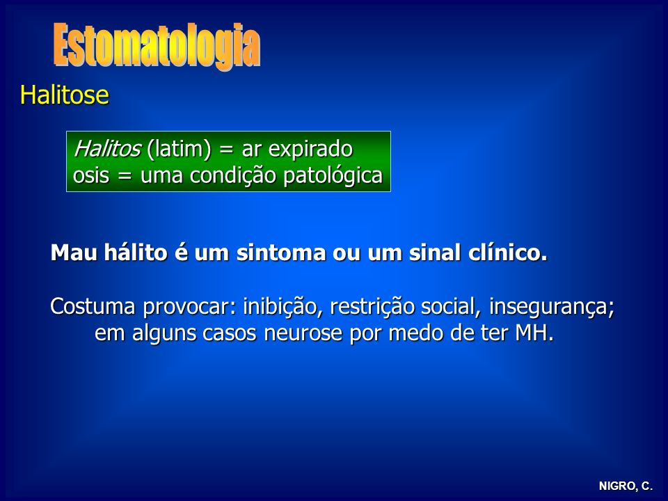Estomatologia Halitose Halitos (latim) = ar expirado