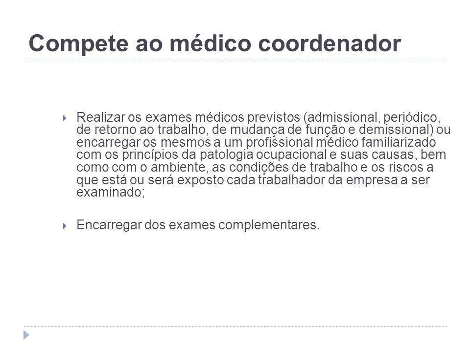Compete ao médico coordenador