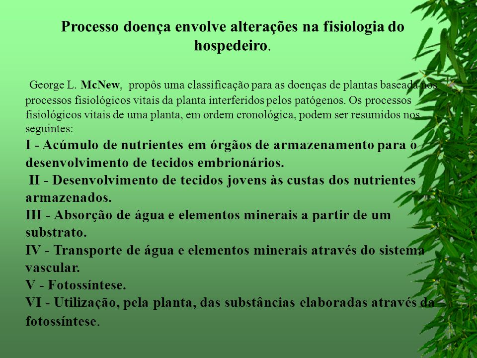 Processo doença envolve alterações na fisiologia do hospedeiro.
