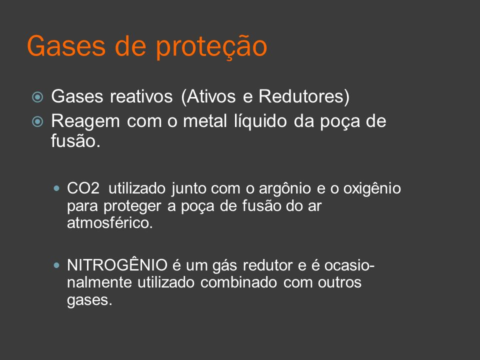 Gases de proteção Gases reativos (Ativos e Redutores)