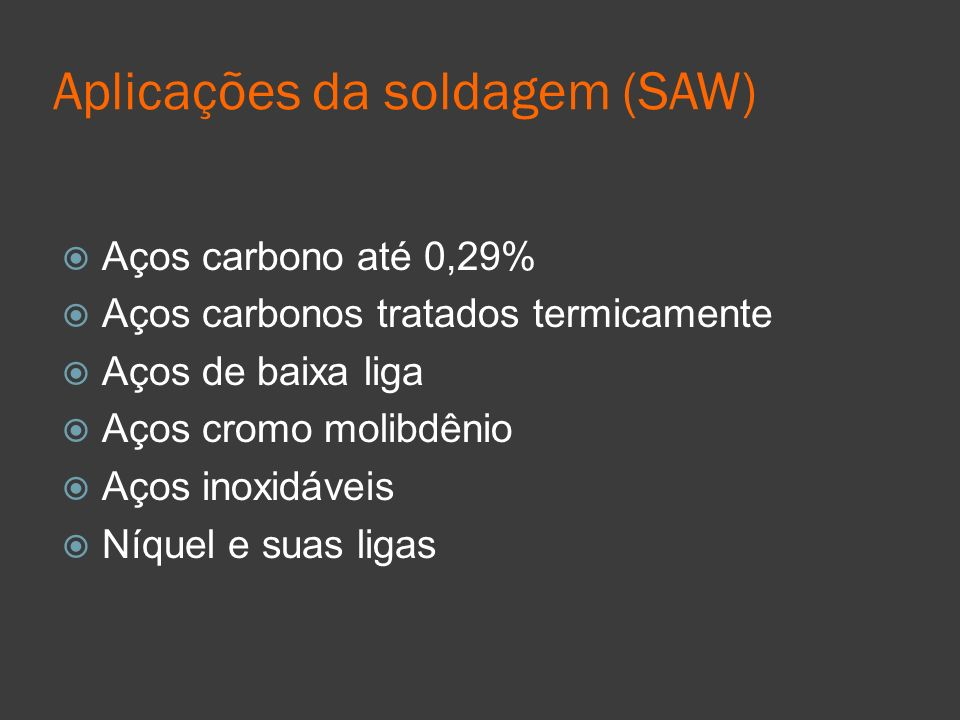Aplicações da soldagem (SAW)