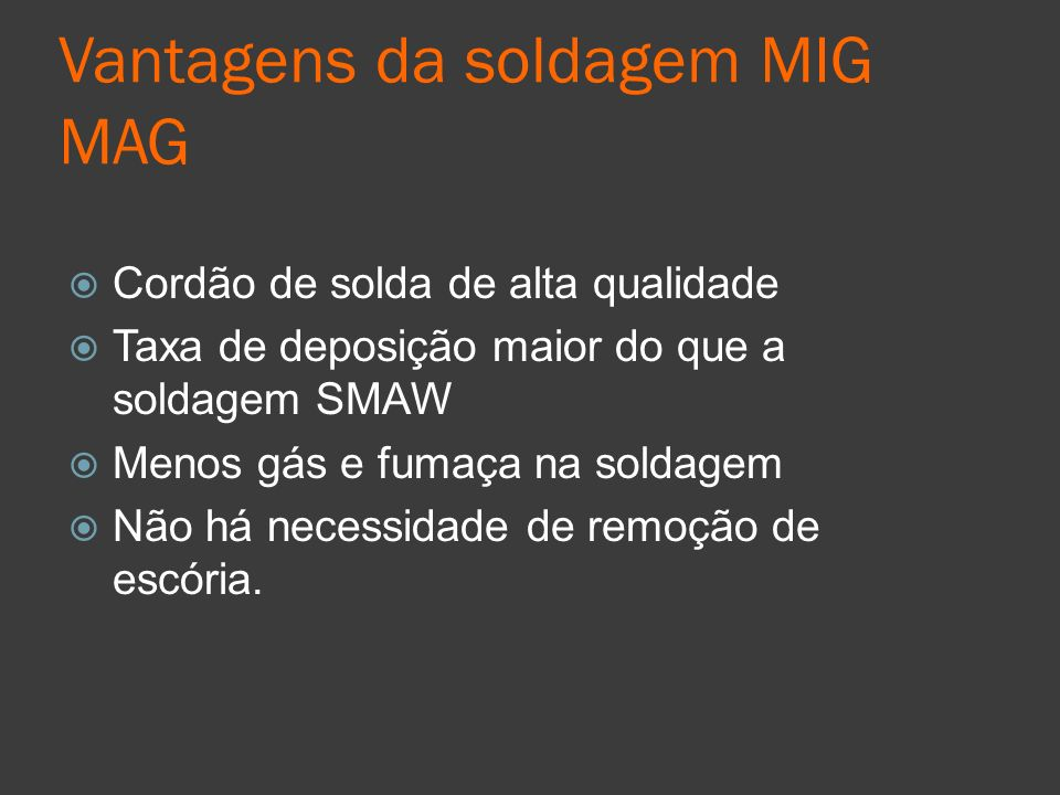 Vantagens da soldagem MIG MAG
