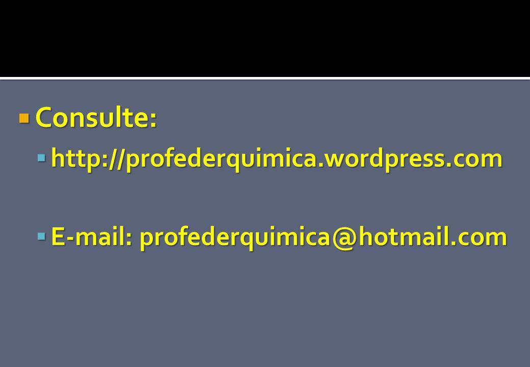 Consulte: http://profederquimica.wordpress.com