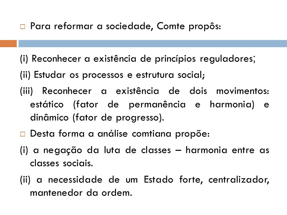 Para reformar a sociedade, Comte propôs: