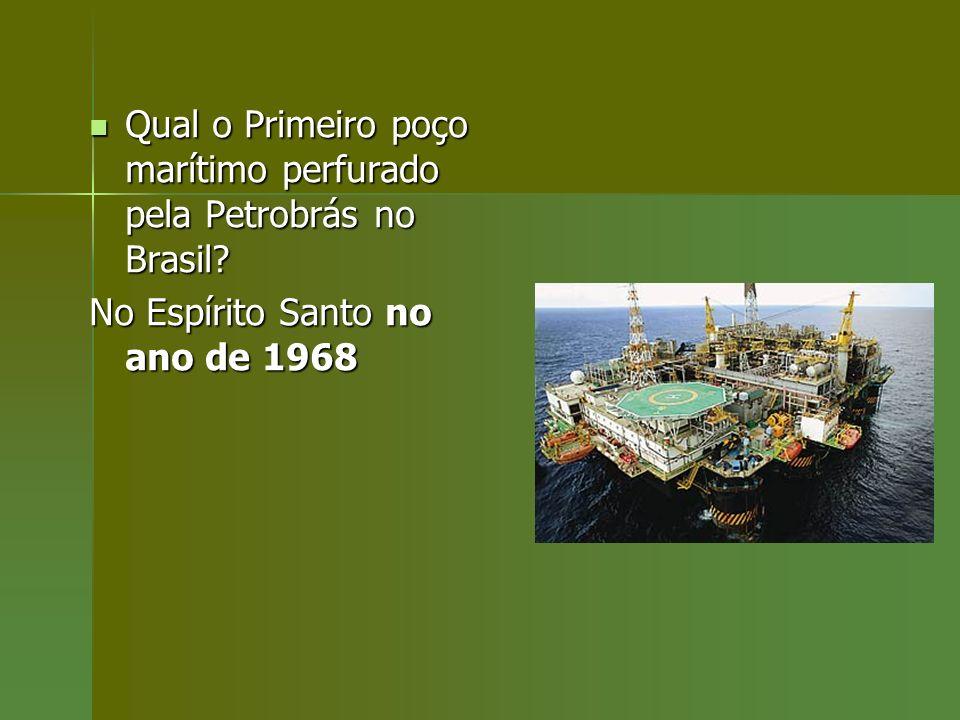 Qual o Primeiro poço marítimo perfurado pela Petrobrás no Brasil