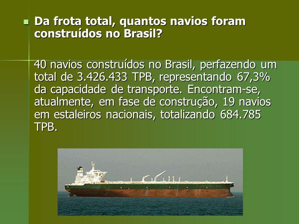 Da frota total, quantos navios foram construídos no Brasil