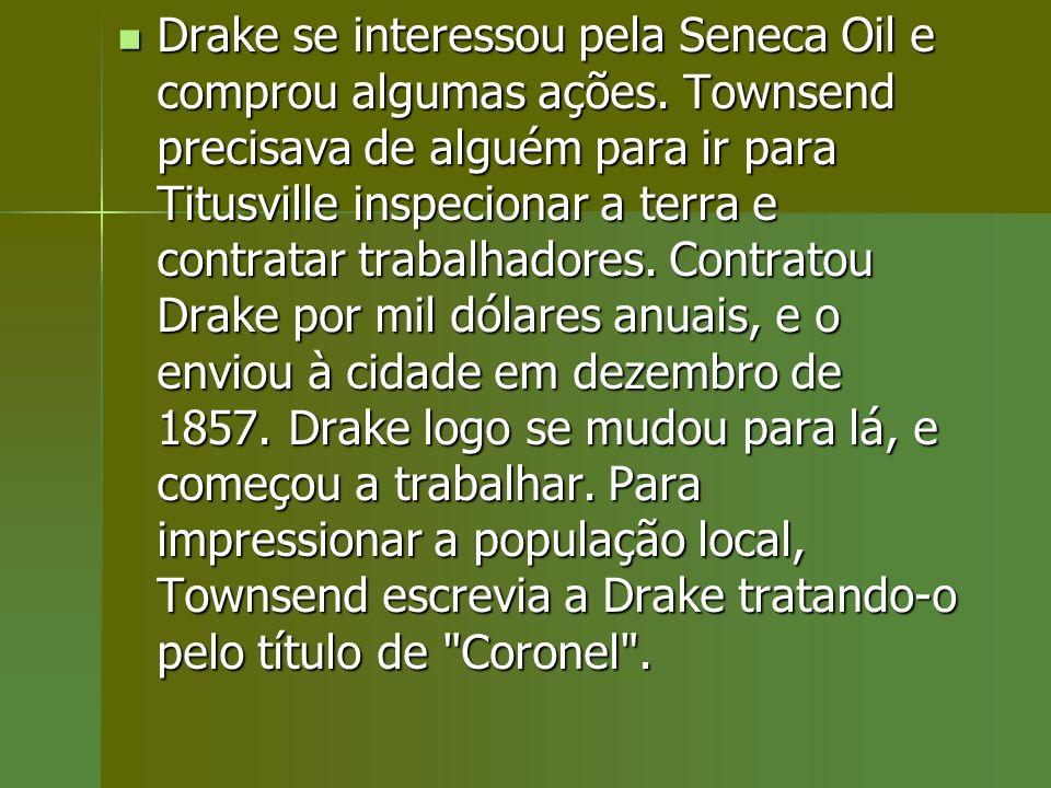 Drake se interessou pela Seneca Oil e comprou algumas ações