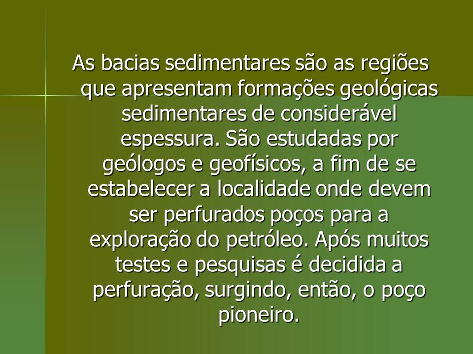 As bacias sedimentares são as regiões que apresentam formações geológicas sedimentares de considerável espessura.