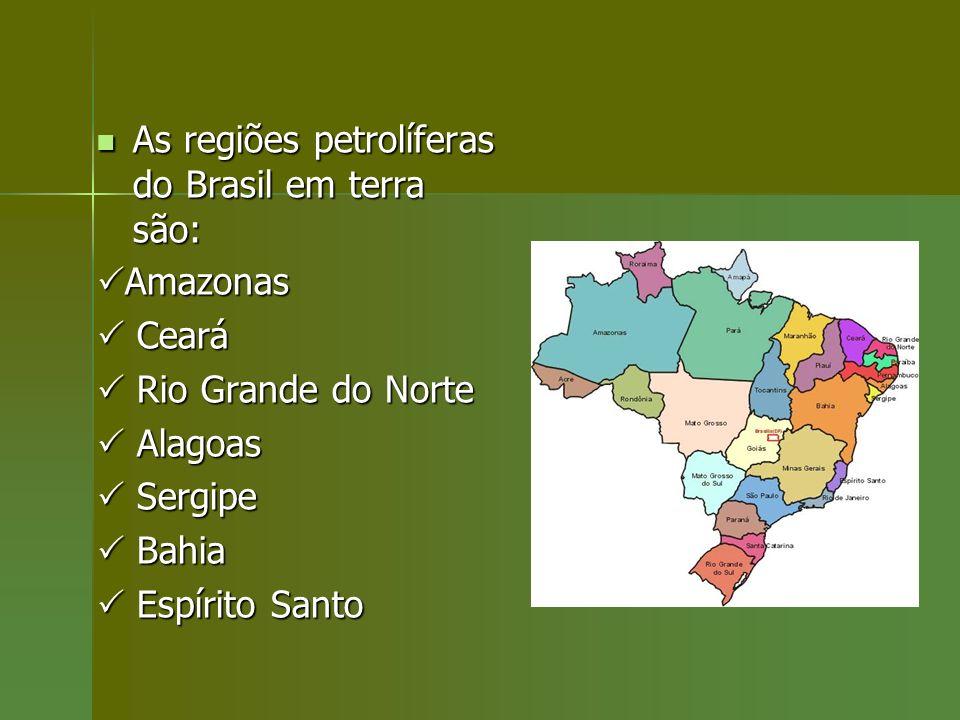 As regiões petrolíferas do Brasil em terra são: