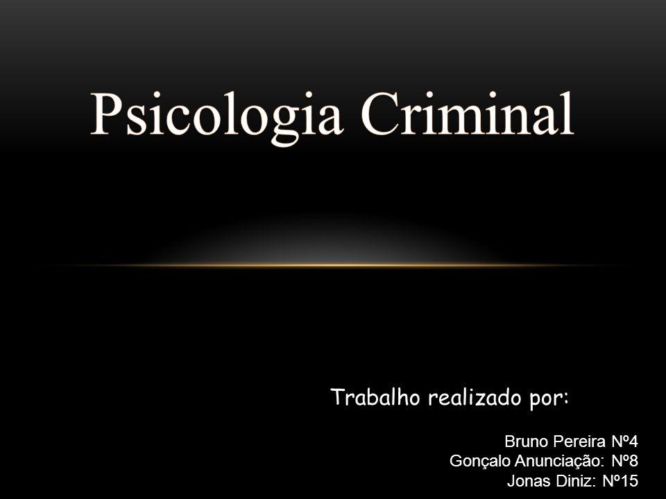 Psicologia Criminal Trabalho realizado por: