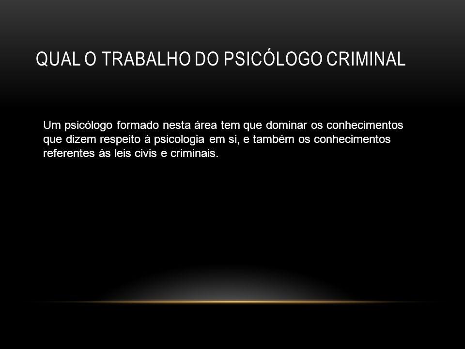 Qual o trabalho do psicólogo criminal