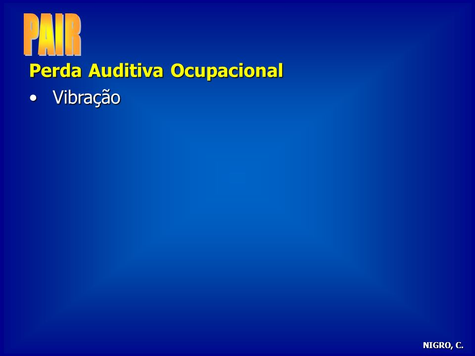 24/03/2017 PAIR Perda Auditiva Ocupacional Vibração