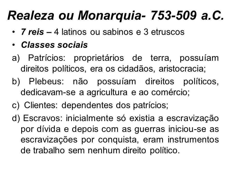 Realeza ou Monarquia- 753-509 a.C.