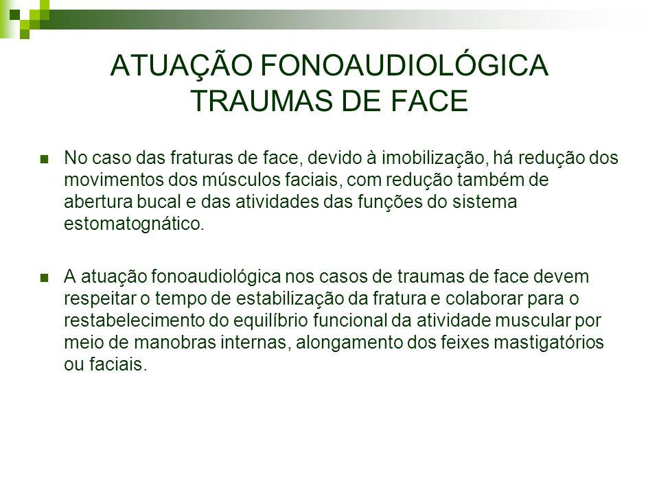 ATUAÇÃO FONOAUDIOLÓGICA TRAUMAS DE FACE