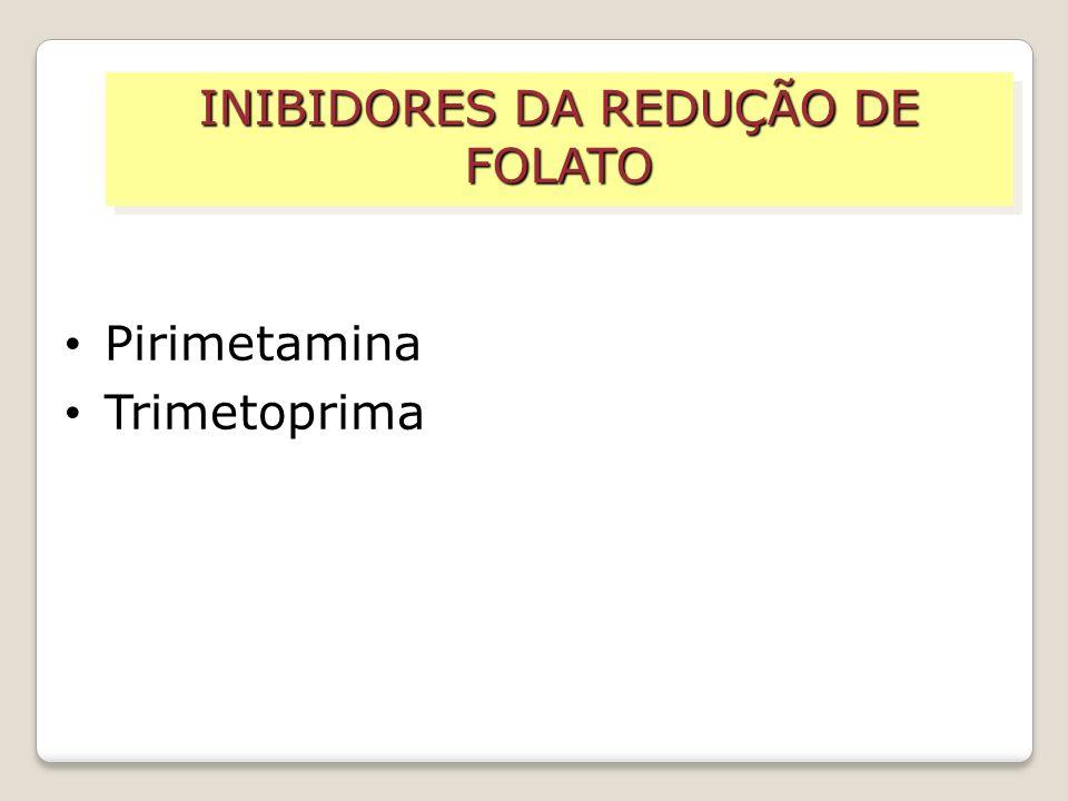 INIBIDORES DA REDUÇÃO DE FOLATO