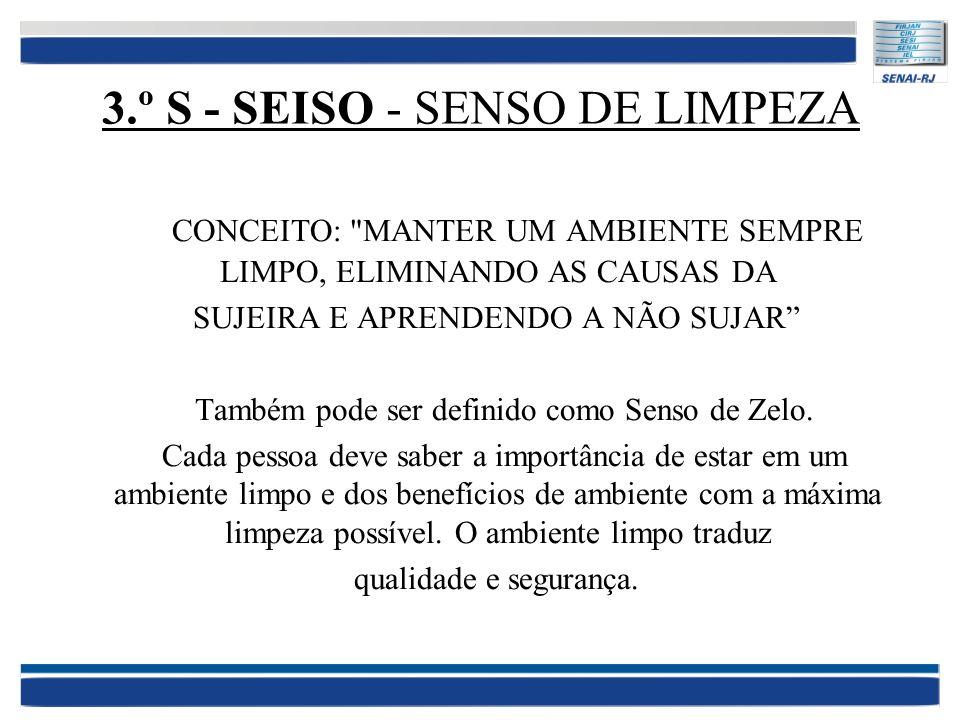3.º S - SEISO - SENSO DE LIMPEZA