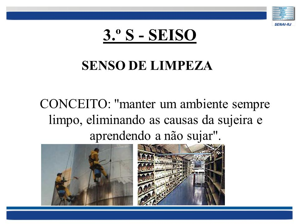 3.º S - SEISO SENSO DE LIMPEZA